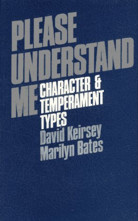 Please Understand Me: Character and Temperment Types by David Kiersey & Marilyn Bates