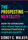 The Prospecting Mentality by Sales Coach Sidney C. Walker